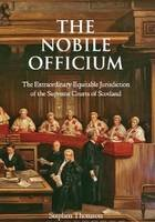 The Nobile Officium: The Extraordinary Equitable Jurisdiction of the Supreme Courts of Scotland - ISBN 9781904968337