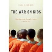The War on Kids: How American Juvenile Justice Lost its Way - ISBN 9780190605551