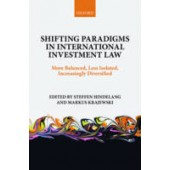 Shifting Paradigms in International Investment Law: More Balanced, Less Isolated, Increasingly Diversified - ISBN 9780198738428