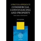 A Practical Approach to Commercial Conveyancing and Property - ISBN 9780198759546