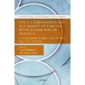 The UN Convention on the Rights of Persons with Disabilities in Practice: A Comparative Analysis of the Role of Courts - ISBN 9780198786627