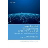 Mega-Regional Trade Agreements: CETA, TTIP, and TiSA: New Orientations for EU External Economic Relations - ISBN 9780198808893