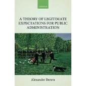 A Theory of Legitimate Expectations for Public Administration - ISBN 9780198812753