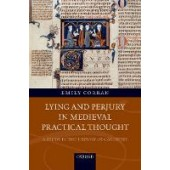 Lying and Perjury in Medieval Practical Thought: A Study in the History of Casuistry - ISBN 9780198828884