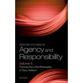 Oxford Studies in Agency and Responsibility Volume 5: Themes from the Philosophy of Gary Watson - ISBN 9780198830238