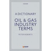 A Dictionary of Oil & Gas Industry Terms - ISBN 9780198833895