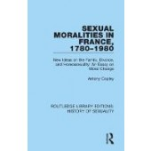 Sexual Moralities in France, 1780-1980: New Ideas on the Family, Divorce, and Homosexuality: An Essay on Moral Change - ISBN 9780367174262