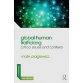 Global Human Trafficking: Critical Issues and Contexts - ISBN 9780415711104