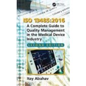 ISO 13485:2016: A Complete Guide to Quality Management in the Medical Device Industry, Second Edition - ISBN 9781138039179