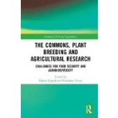 The Commons, Plant Breeding and Agricultural Research: Challenges for Food Security and Agrobiodiversity - ISBN 9781138087583