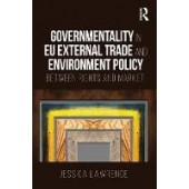 Governmentality in EU External Trade and Environment Policy: Between Rights and Market - ISBN 9781138094727