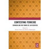 Contesting Femicide: Feminism and the Power of Law Revisited - ISBN 9781138478626