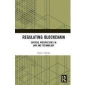 Regulating Blockchain: Law, Technology and the Ethics of Political Economy - ISBN 9781138592766