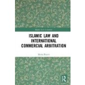 Islamic Law and International Commercial Arbitration - ISBN 9781138604254