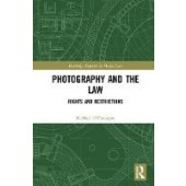 Photography and the Law: Rights and Restrictions - ISBN 9781138604773