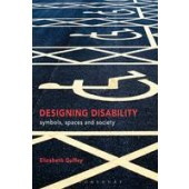 Designing Disability: Symbols, Space and Society - ISBN 9781350004283
