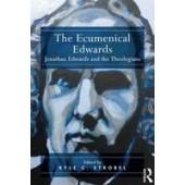 The Ecumenical Edwards: Jonathan Edwards and the Theologians - ISBN 9781409461104