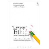 In-House Lawyers' Ethics: Institutional Logics, Legal Risk and the Tournament of Influence - ISBN 9781509905942
