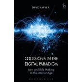 Collisions in the Digital Paradigm: Law and Rule-Making in the Internet Age - ISBN 9781509906529