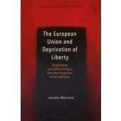 The European Union and Deprivation of Liberty: A Legislative and Judicial Analysis from the Perspective of the Individual - ISBN 9781509908080