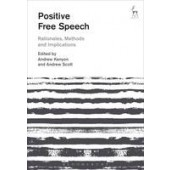 Positive Free Speech: Rationales, Methods and Implications - ISBN 9781509908295