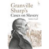 Granville Sharp's Cases on Slavery - ISBN 9781509911219