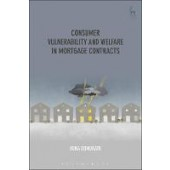 Consumer Vulnerability and Welfare in Mortgage Contracts: Protecting Vulnerable Consumers from Over-Indebtedness - ISBN 9781509913398