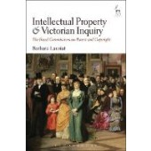 Intellectual Property and Victorian Inquiry: The Royal Commissions on Patent and Copyright - ISBN 9781509914029