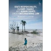 State Responsibility, Climate Change and Human Rights under International Law - ISBN 9781509918447
