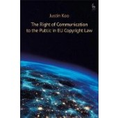 The Right of Communication to the Public in EU Copyright Law - ISBN 9781509920655