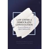 Law Under a Democratic Constitution: Essays in Honour of Jeffrey Goldsworthy - ISBN 9781509920853