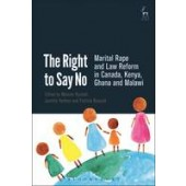 The Right to Say No: Marital Rape and Law Reform in Canada, Ghana, Kenya and Malawi - ISBN 9781782258605