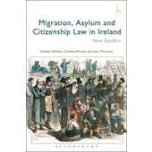 Migration, Asylum and Citizenship Law in Ireland: New Borders - ISBN 9781782258995