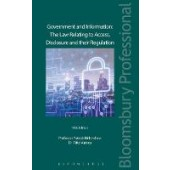 Government and Information: The Law Relating to Access, Disclosure and their Regulation - ISBN 9781784518967