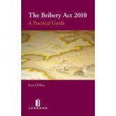 The Bribery Act 2010: A Practical Guide - ISBN 9781846611940
