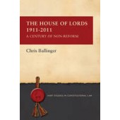 The House of Lords 1911-2011: A Century of Non-Reform - ISBN 9781849462891