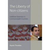 The Liberty of Non-Citizens: Indefinite Detention in Commonwealth Countries - ISBN 9781849464314