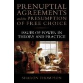 Prenuptial Agreements and the Presumption of Free Choice: Issues of Power in Theory and Practice - ISBN 9781849465984