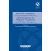 Restrictive Convenants in Employment Contracts and Other Mechanisms for Protection of Corporate Confidential Information - ISBN 9789041125460