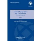 Aircraft Repossession and Enforcement: v. 2: Practical Aspects - ISBN 9789041132512