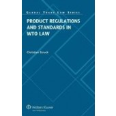 Product Regulations and Standards in WTO Law - ISBN 9789041149503