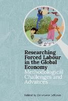 Researching Forced Labour in the Global Economy: Methodological Challenges and Advances - ISBN 9780197266472