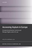 Accessing Asylum in Europe: Extraterritorial Border Controls and Refugee Rights under EU Law - ISBN 9780198701002