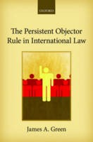 The Persistent Objector Rule in International Law - ISBN 9780198704218