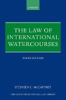 The Law of International Watercourses - ISBN 9780198736929
