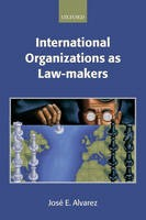 International Organizations as Law-makers - ISBN 9780198765639