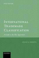 International Trademark Classification: A Guide to the Nice Agreement - ISBN 9780198790303