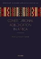 Constitutional Adjudication in Africa - ISBN 9780198810216