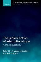The Judicialization of International Law: A Mixed Blessing? - ISBN 9780198816423