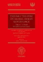 The IMLI Treatise On Global Ocean Governance: Volume I: UN and Global Ocean Governance - ISBN 9780198824152